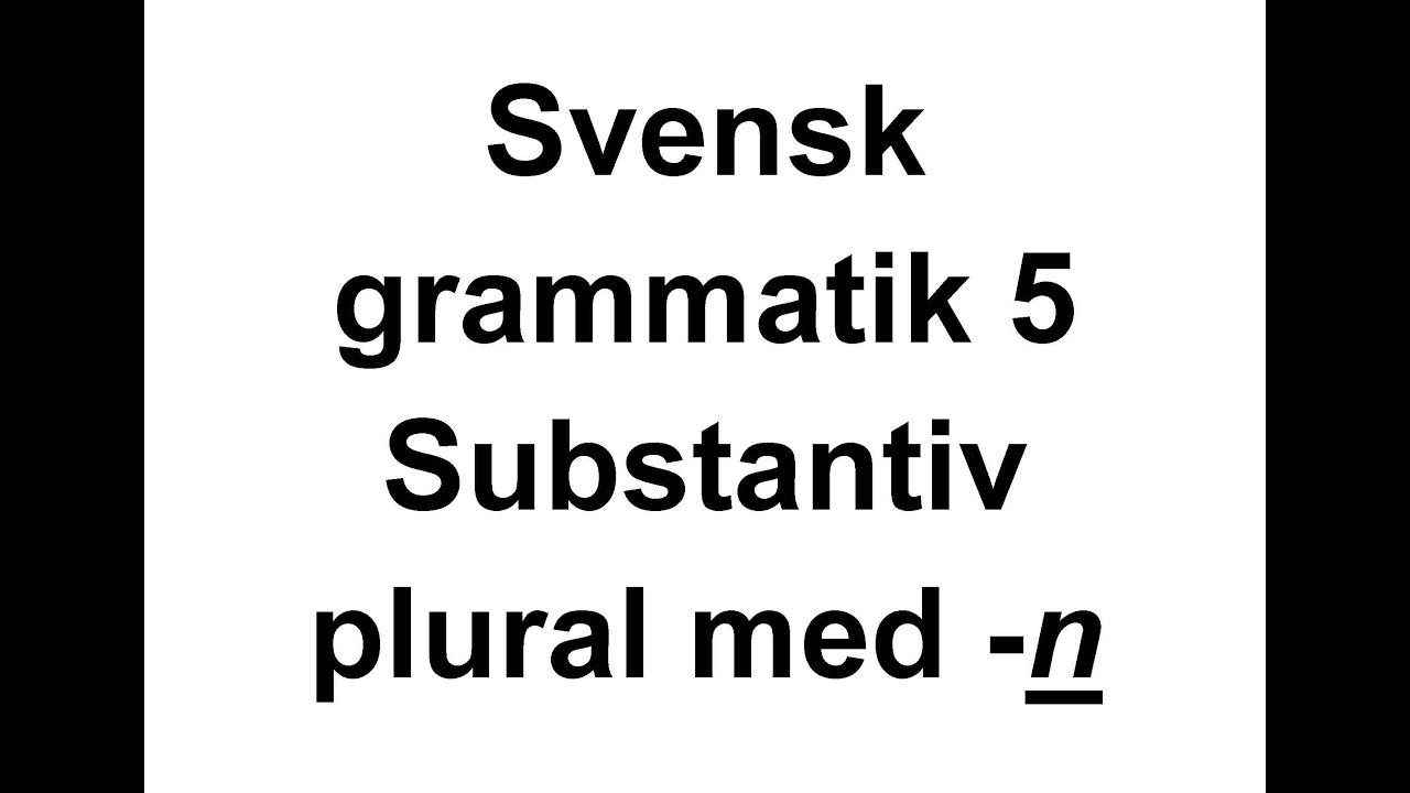 5 Svensk grammatik   Substantiv i plural med  n   Svenska för Nyanlända   Swedish for beginners