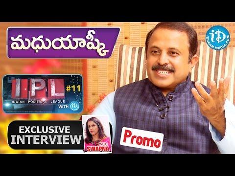 Madhu Goud Yashki Exclusive Interview - Promo || Indian Political League (IPL) With iDream #21