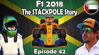 F1 2018 McLaren Career - The Stackpole Story : Season 2 Ep 42 - Abu Dhabi GP