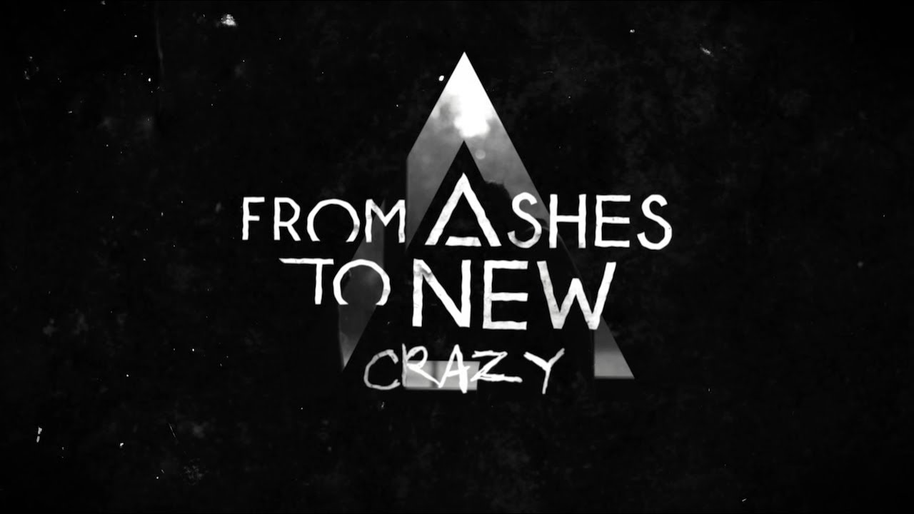 From Ashes To New Crazy Lyric Video Youtube