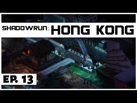 Shadowrun: Hong Kong - Ep. 13 - New Jobs! - Let's Play -  [Sponsored]