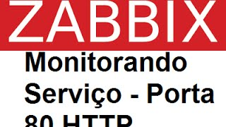 Zabbix - Monitoramento de Serviços Porta 80 HTTP