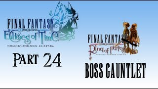 Final Fantasy Crystal Chronicles: Echoes of Time -- Part 24: Ring of Fates Boss Gauntlet