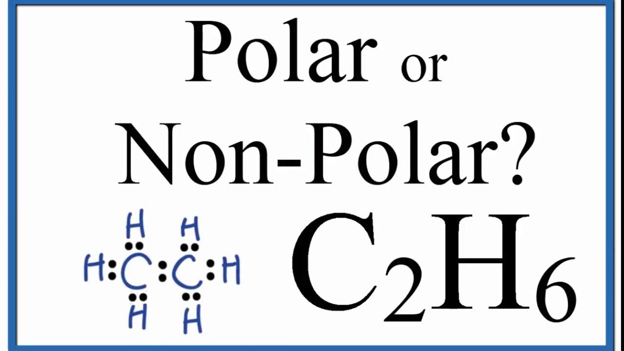Is C2h6 Polar Or Non Polar Ethane Youtube