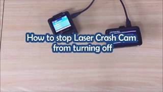 How to stop Laser Crash Cam from turning off