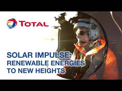 Solar Impulse: how to get renewable energies to new heights | Total