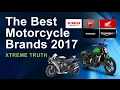 The Best Motorcycle Brands 2017-Auto and Vehicle Parts Brands ✔