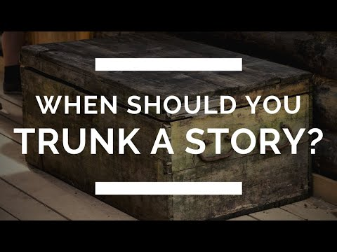 When Should You Trunk a Story?
