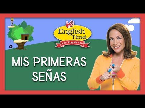 Mis Primeras Señas --  Español   Signing Time   English Time
