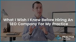 9 Things I Wish I Knew Before Hiring an SEO Company For My Healthcare Practice