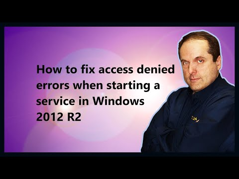 How to fix access denied errors when starting a service in Windows