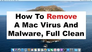 How To Remove A Mac Computer Virus, Malware, Spyware, Maintenance, And Cleaning 2020