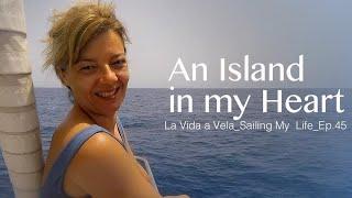 Ep45 AN ISLAND IN MY HEART. Sailing Mediterranean Sea. Ponza_Ventutene. Italy