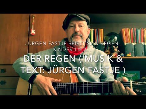 Der Regen ( Musik & Text: Jürgen Fastje), hier von ihm persönlich gespielt !