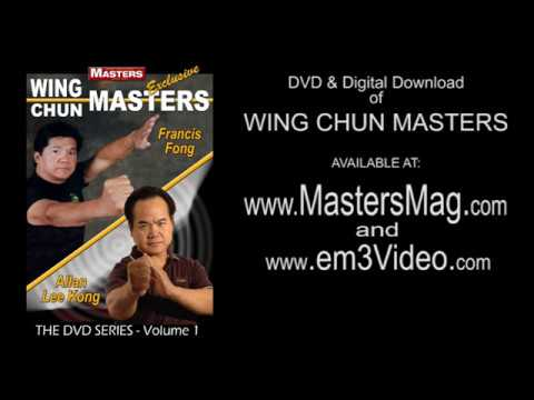 WING CHUN MASTERS Vol-1 featuring Sifu Francis Fong - Sifu Allan Lee Kong