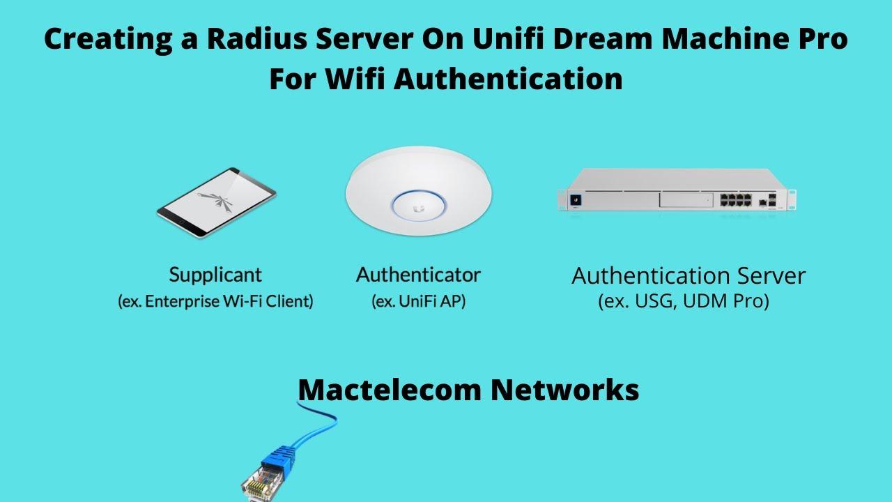 Radius Server On Unifi Dream Machine Pro For Wifi ...