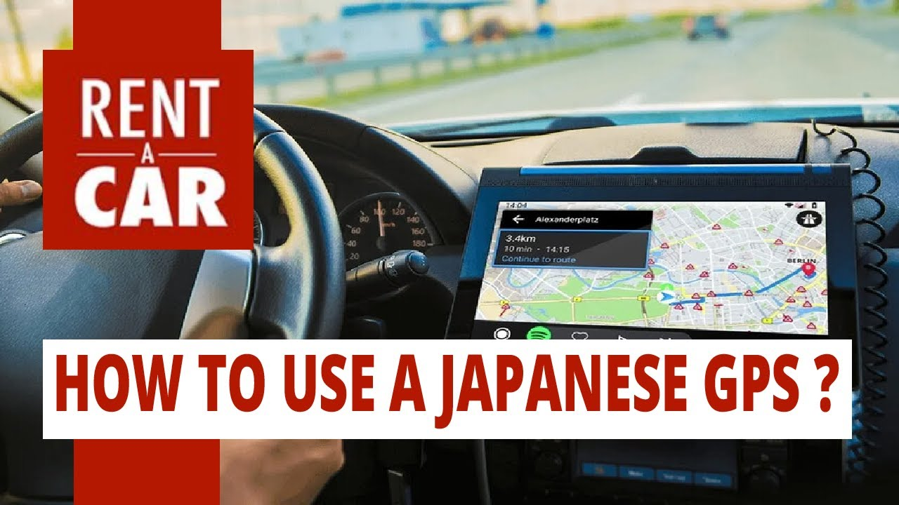 Rent a car in Japan - How to use a Japanese GPS (that somehow speaks a little English too)