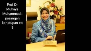 Prof Dr Muhaya Muhamad : Ikim, Pasangan Kehidupan - 1