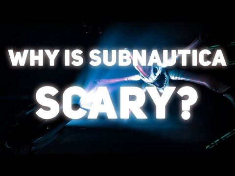 Why Subnautica Is So Scary.