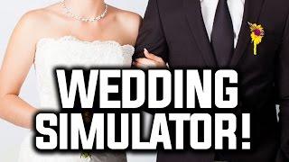 WEDDING SIMULATOR?!