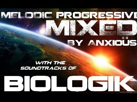 ♫ Anxioüs ♫ - MELODIC PROGRESSIVE HOUSE MIX - Biologik - Awesome spacial trip - Free MP3