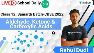 Class 12   Aldehyde, Ketone \u0026 Carboxylic Acids-9   Unacademy Class 11\u002612   Rahul Dudi