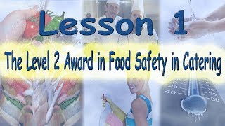 Level 2 Award in Food Safety in Catering - Lecture 1