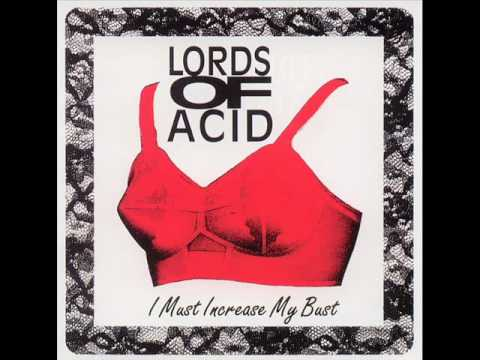 Lords Of Acid - I Must Increase My Bust (The Lords Like 'Em Large Mix)