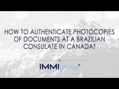 How to authenticate photocopies of documents at a Brazilian Consulate in Canada?