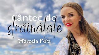 Marcela Fota - Cantec de strainatate nou 2019