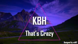 KBH - That's Crazy
