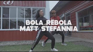 BOLA REBOLA MATT STEFFANINA DANCE COVER
