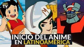 Como Inició el Anime en Latinoamérica? | Una breve historia del anime en Latinoamérica
