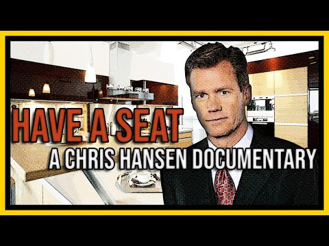 Have A Seat - A Chris Hansen Documentary 1