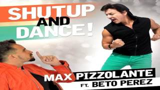 Baixar - Shut Up And Dance Max Pizzolante Ft Beto Perez Audio Grátis