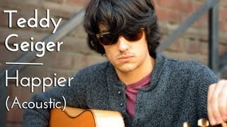 Teddy Geiger - Happier (Acoustic) | ANDPOP.com