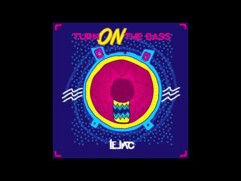 Le Jac - Turn On The Bass (Original Mix)