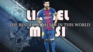Lionel Messi - The Best Footballer In This World | Skills and Goals - 2017-2018