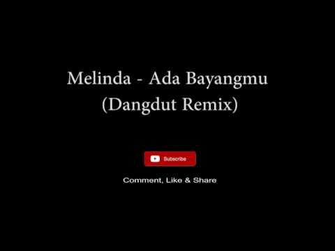 Melinda - Ada Bayangmu Dangdut Remix
