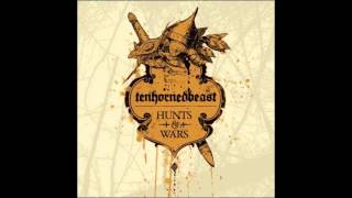 Tenhornedbeast - Hunts & Wars