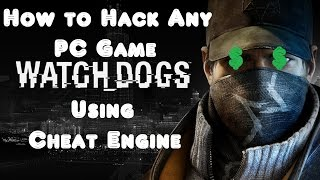 How to Hack any PC Game Using Cheat Engine [WatchDogs]