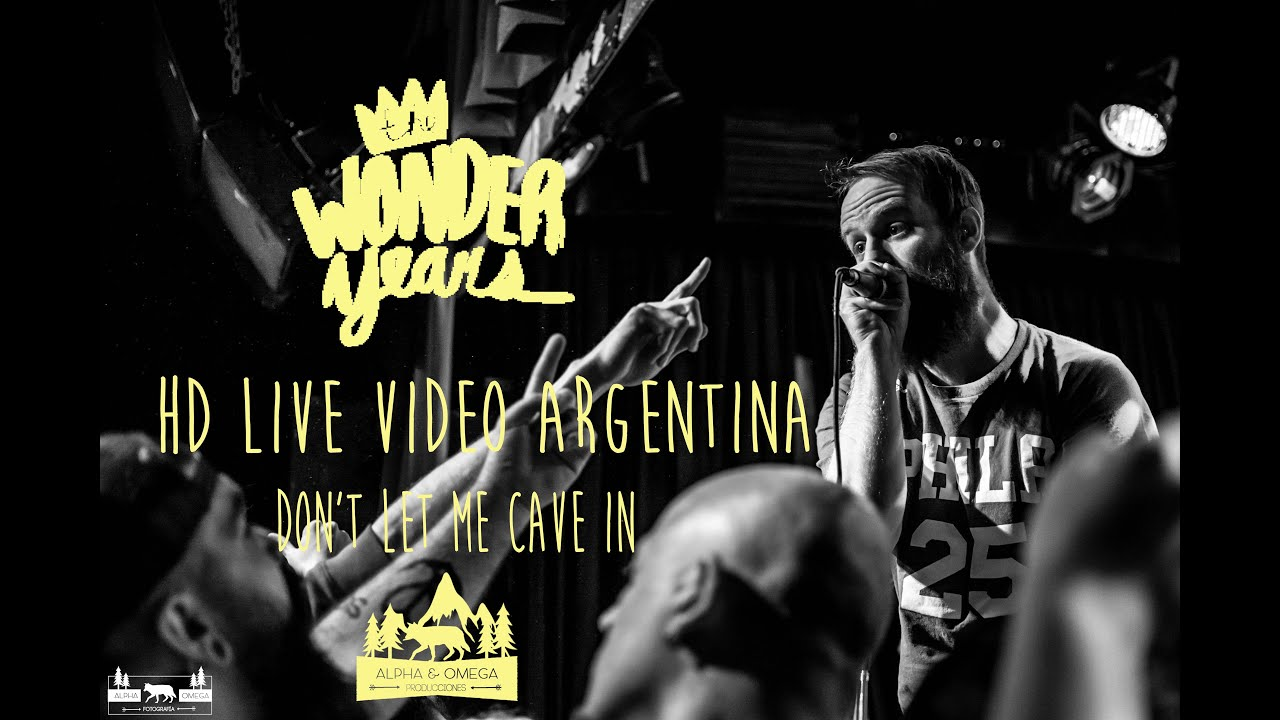 the-wonder-years-don-t-let-me-cave-in-hd-live-video-argentina-2016-alpha-omega-producciones
