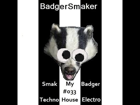 'Smak My Badger' EP033 | New Techno, House & Electro Releases + Free MP3 Download
