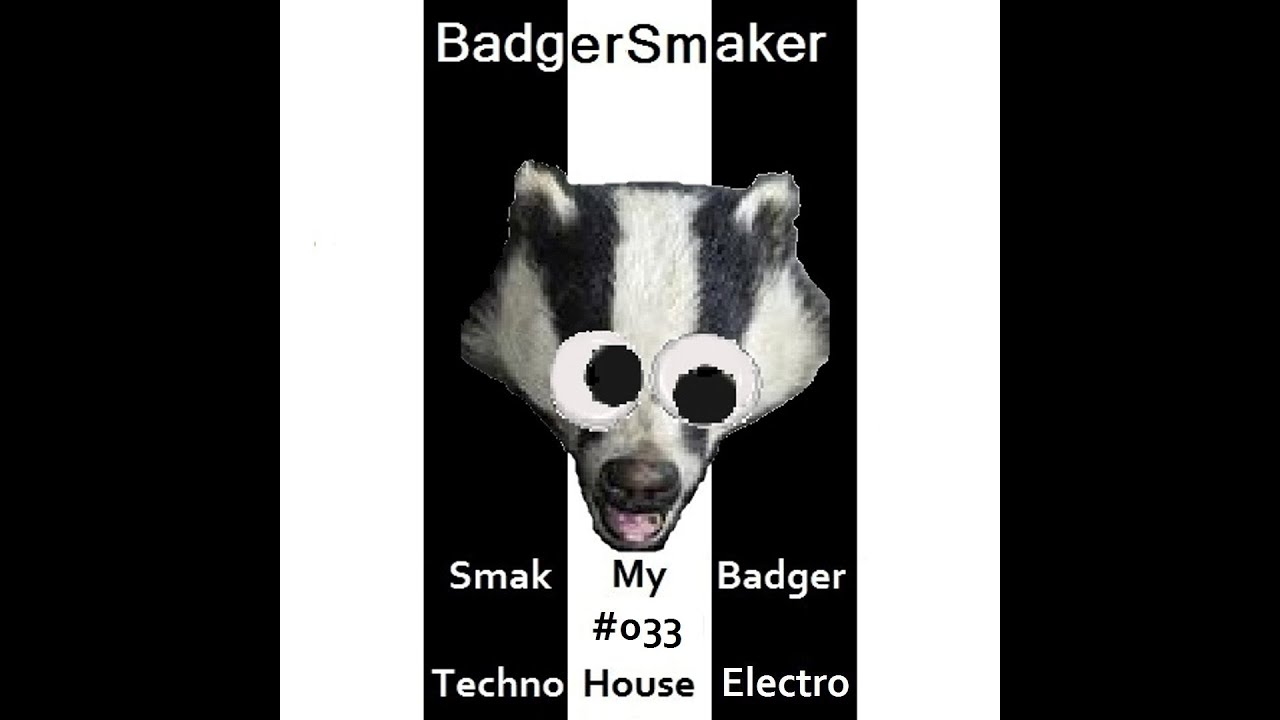 Download 'Smak My Badger' EP033 | New Techno, House & Electro Releases + Free MP3 Download