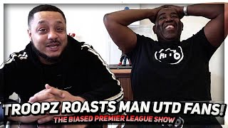 Troopz & Robbie ROAST Over Confident Man United Fans | The Biased Premier League Show