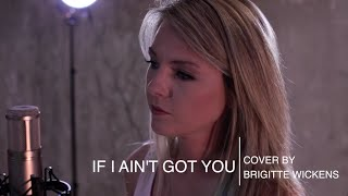 IF I AIN'T GOT YOU - Alicia Keys - Cover by Brigitte Wickens