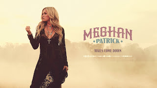 Meghan Patrick - Walls Come Down - Official Audio