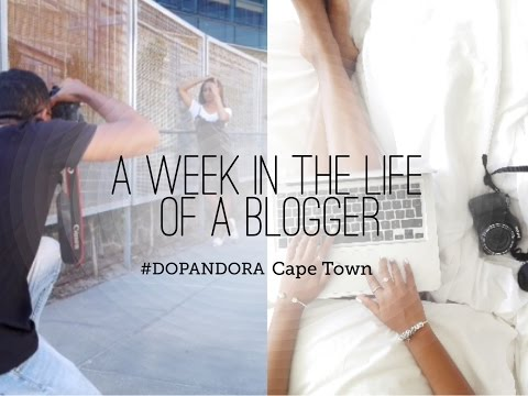 A week in the life of a blogger | #DOPANDORA campaign shoot Cape Town Vlog