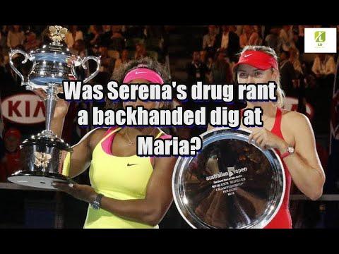 Was Serena's drug rant a backhanded dig at Maria?