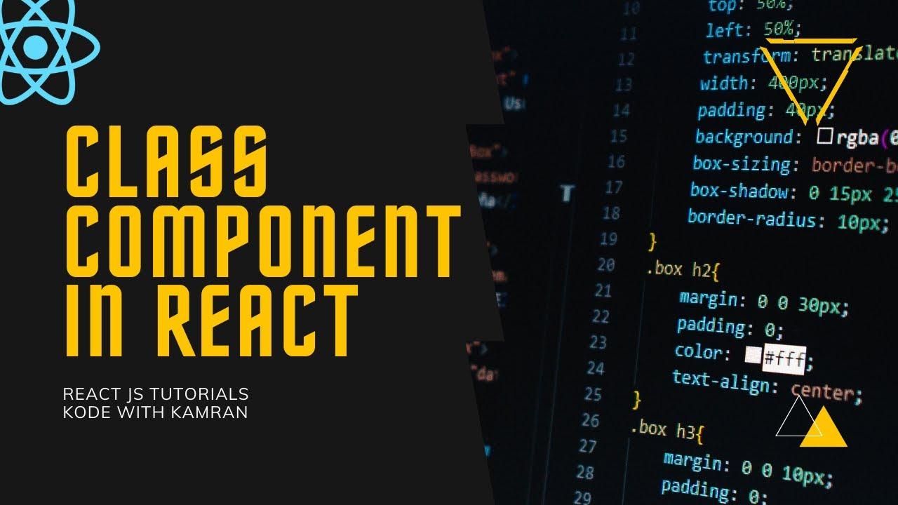 React JS Tutorial - 2 - Class Component
